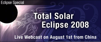 Live Webcast of Solar Eclipse in China August 1, 2008