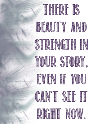 There is Beauty and Strength